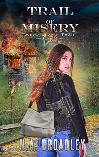 Trail of Misery (Apocalypse Trail Book 1) by [N.A. Broadley]