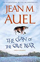 The Clan of the Cave Bear: The first book in the internationally bestselling series (Earth's Children)