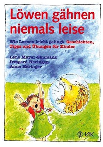 Löwen gähnen niemals leise: Wie Lernen leicht gelingt. Geschichten, Tipps und Übungen für Kinder - In neuer Rechtschreibung