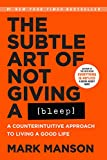 The Subtle Art of Not Giving a Bleep - A Counterintuitive Approach to Living a Good Life - Harper - 28/11/2017