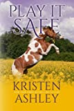 Play it Safe: Volume 1 (The Colorado Plains Series)