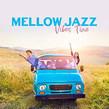 Mellow Jazz Vibes Time: 15 Instrumental Smooth Jazz Songs for Total Relax, Calming Down & Chill with Friends