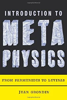 Introduction to Metaphysics  From Parmenides to Levinas
