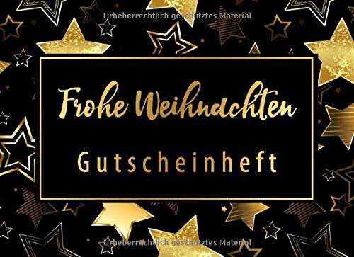 Gutscheinheft: Frohe Weihnachten: Goldene Sterne Motiv • Blanko Gutschein zum selbst ausfüllen • Geschenk für Partner, Schwester, Mama, Papa, Oma, Opa ... Gutscheine zum Ausschneiden mit Hilfslinien