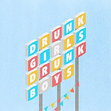 Drunk Girls, Drunk Boys