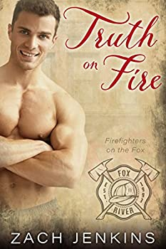 Truth on Fire  Firefighters on the Fox Book 2