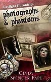 Photographs & Phantoms (The Gaslight Chronicles Book 2) (English Edition)