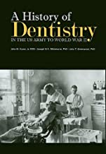 A History of Dentistry in the U.S. Army to World War II