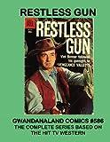 Restless Gun: Gwandanaland Comics #586 -- His Complete Series - Based on the Hit TV Western