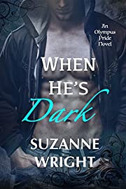 When He's Dark (The Olympus Pride Series Book 1)