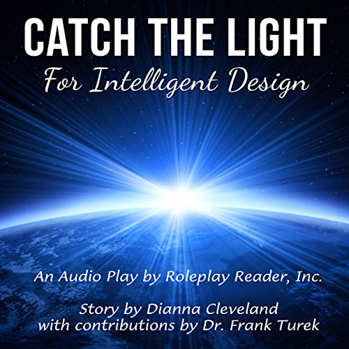 Catch the Light for Intelligent Design audiobook cover art
