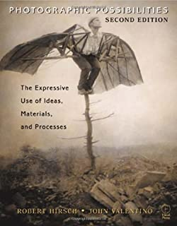 Photographic Possibilities, Second Edition: The Expressive Use of Ideas, Materials and Processes