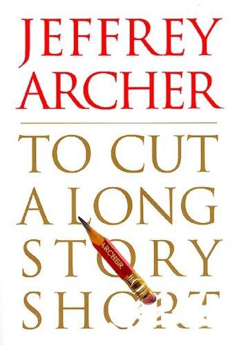 To Cut A Long Story Short Kindle Edition By Archer Jeffrey L