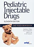 Pediatric Injectable Drugs: The Teddy Bear Book