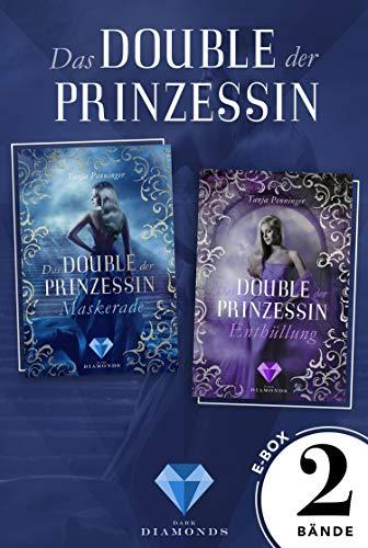 Das Double der Prinzessin: Alle Bände der romantisch-düsteren Dilogie in einer E-Box!