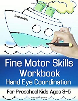 Fine Motor Skills Workbook - Hand Eye Coordination For Preschool Kids Ages 3-5  Handwriting Practice - Follow The Dots Activity Pages