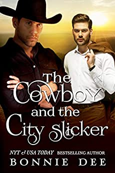 The Cowboy and the City Slicker by [Bonnie Dee]