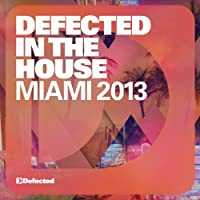 Defected In The House Miami 2013 by Various Artists