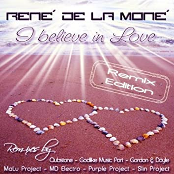 I Believe In Love (Remix Edition)