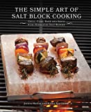 The Simple Art of Salt Block Cooking: Grill, Cure, Bake and Serve with Himalayan Salt Blocks (English Edition)