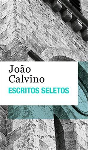 Escritos seletos - João Calvino (Vozes de Bolso)