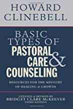 By Howard J Clinebell Jr Trustee Basic Types of Pastoral Care and Counseling: Resources for the Ministry of Healing and Growth, 3rd E (Updated, Revise)