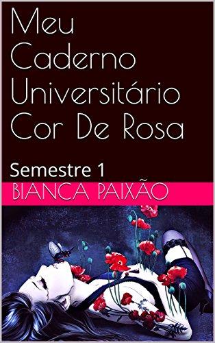 Meu Caderno Universitário Cor De Rosa : Semestre 1
