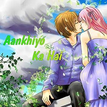 Aankhiyo Ka Hai