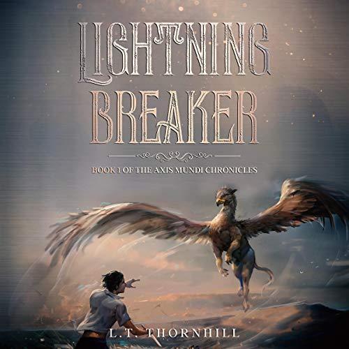 Lightningbreaker Audiobook By L.T. Thornhill cover art