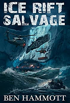 Ice Rift - Salvage: An Action Adventure Sci-Fi Horror in Antarctica by [Ben Hammott]