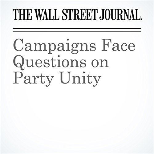 Campaigns Face Questions on Party Unity audiobook cover art