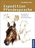 Expedition Pferdesprache: Eine Reise in die Welt des Pferdeverhaltens