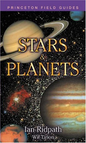 Stars and Planets (Princeton Field Guides)