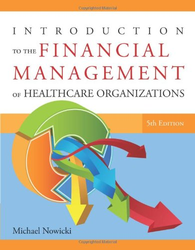 Introduction to the Financial Management of Healthcare...