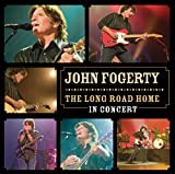 Fogerty John: The Long Road Home - in Concert (Audio CD)