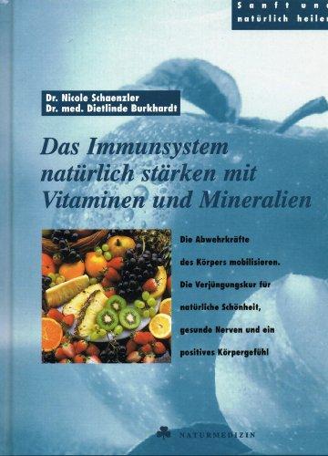 Das Immunsystem natürlich stärken mit Vitaminen und Mineralien