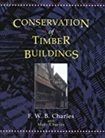 Conservation of Timber Buildings
