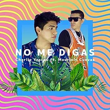 No Me Digas (feat. Mauricio Cuevass)