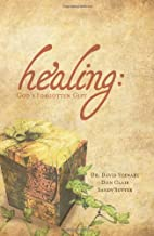 Healing: God's Forgotten Gift Study Companion