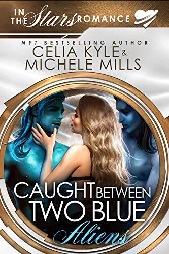 Caught Between Two Blue Aliens: An In the Stars Scifi Alien Romance (The Drokten