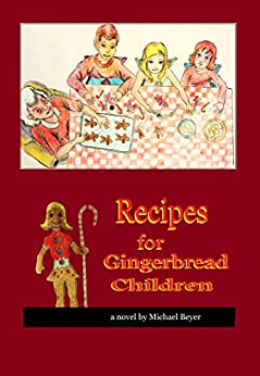Recipes for Gingerbread Children by [Michael Beyer]