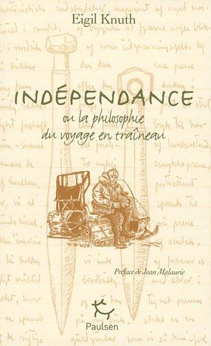 Indépendance : Ou la philosophie du voyage en traîneau, édition français-groenlandais-inuktitut-russe