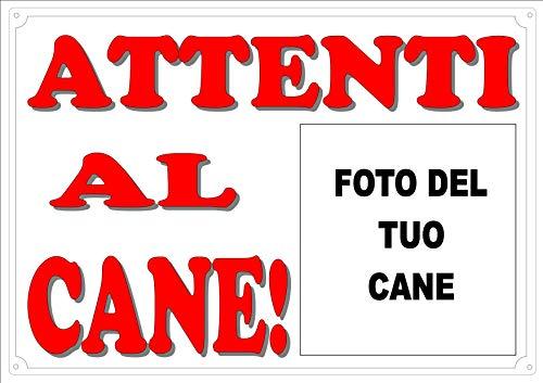 Cartello, Targa ROSSA ATTENTI AL CANE  da Cancello PERSONALIZZABILE CON LA FOTO DEL TUO CANE cm 30 x 21,5