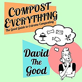 Compost Everything: The Good Guide to Extreme Composting audiobook cover art