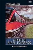 Carola Clasen: Mord im Eifel-Express