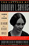The Letters of Dorothy L. Sayers: 1899-1936 : The Making of a Detective Novelist - Barbara Reynolds