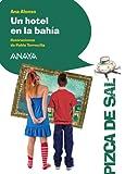 Un hotel en la bahía (LITERATURA INFANTIL (6-11 años) - Pizca de Sal)