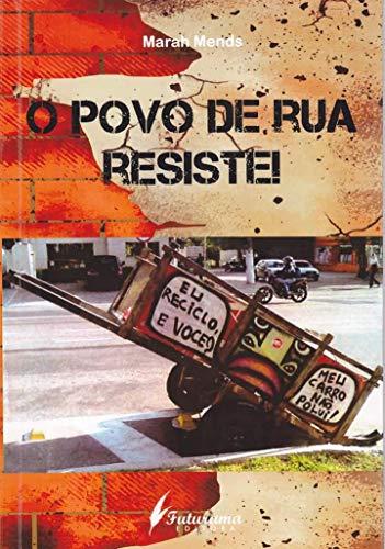 O povo de rua resiste! (Portuguese Edition)