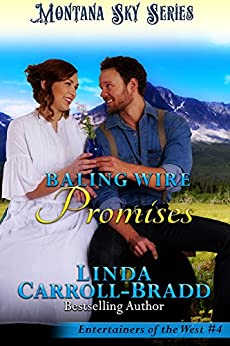 Baling Wire Promises: Montana Sky Series (Entertainers of the West Book 4) by [Linda Carroll-Bradd, Montana Sky  Publishing ]