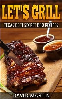 Let's Grill: Texas' Best Secret BBQ Recipes by [David Martin]